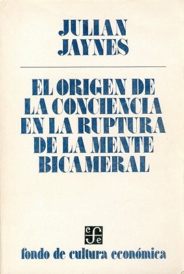 El origen de la conciencia en la ruptura de la mente bicameral  by  Julian Jaynes