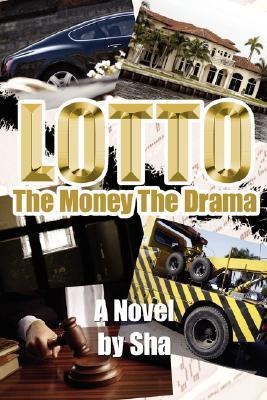 Lotto: The Money the Drama  by  Sha