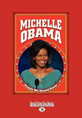Michele Obama (People We Should Know, Second) (Large Print 16pt)  by  Amanda Hudson