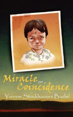 Miracle or Coincidence  by  Yvonne Stockhausen Bazliel