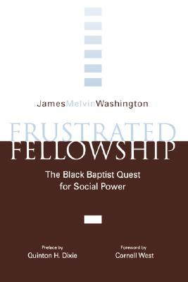 Frustrated Fellowship: The Black Quest for Social Power James Washington