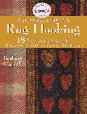 Woolley Fox American Folk Art Rug Hooking Barbara Carroll