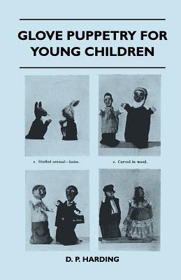 Glove Puppetry for Young Children  by  D. P. Harding