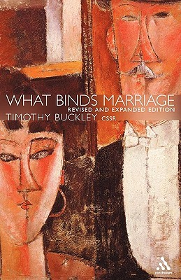 What Binds Marriage?  by  Timothy J. Buckley