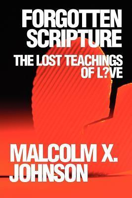 Forgotten Scripture: The Lost Teachings of L?ve Malcolm Johnson