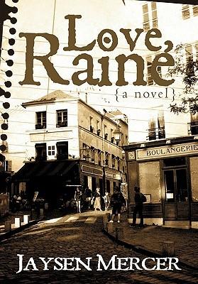Love, Raine  by  Jaysen W. Mercer