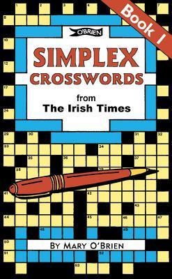 Simplex Crosswords, Book 1: From the Irish Times  by  Mary OBrien