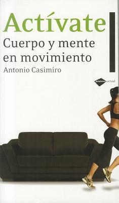 Activate: Cuerpo y mente en movimiento (Plataforma actual) Antonio Casimiro