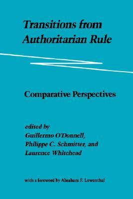 Transitions from Authoritarian Rule: Comparative Perspectives Guillermo A. ODonnell