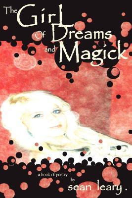 The Girl of Dreams and Magick  by  Sean A. Leary
