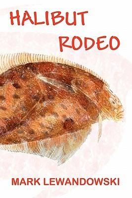Halibut Rodeo  by  Mark Lewandowski