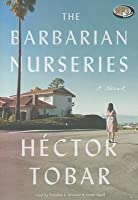 the barbarian nurseries by hector tobar Leia «the barbarian nurseries a novel» de héctor tobar com a rakuten kobo a new york times notable book for 2011 a boston globe best fiction book of 2011 the great panoramic social novel that lo.