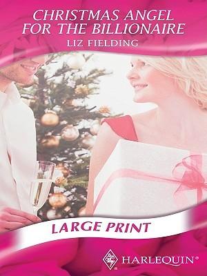 Christmas Angel For The Billionaire Liz Fielding