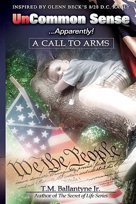 Uncommon Sense...Apparently!: A Call to Arms T.M. Ballantyne
