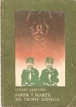 Jarek i Marek na tropie szpiega Cezary Leżenski