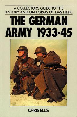 German Army 1933 - 1945  by  Chris Ellis