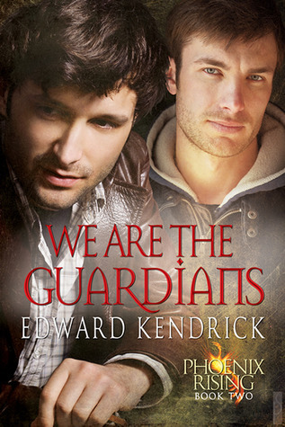 We Are the Guardians (Phoenix Rising, #2)  by  Edward Kendrick