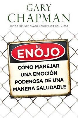 El enojo: Anger  by  Gary Chapman