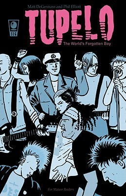 Tupelo: The Worlds Forgotten Boy [With CD]  by  Matt DeGennaro