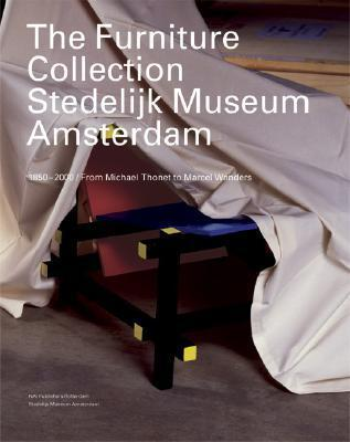 The Furniture Collection: Stedelijk Museum Amsterdam: 1850-2000 from Michael Thonet to Marcel Wanders  by  Dosi Delfini Luca