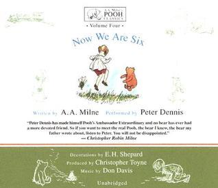 Now We Are Six (A. A. Milnes Pooh Classics, Volume Four)  by  A.A. Milne