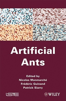 Artificial Ants: From Collective Intelligence to Real-Life Optimization and Beyond Nicolas Monmarché