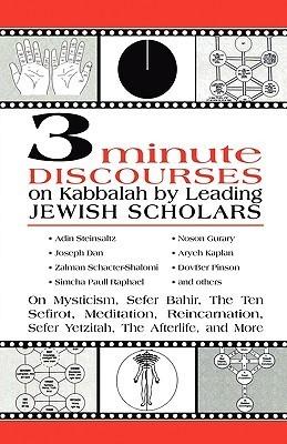 3 Minute Discourses on Kabbalah Leading Jewish Scholars by Adin Even-Israel Steinsaltz
