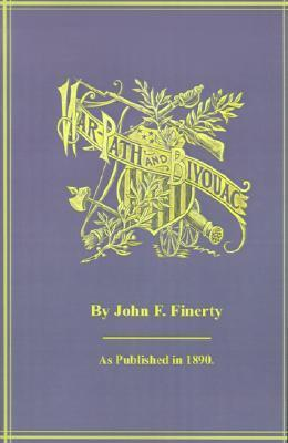 Warpath and Bivouac: Or the Conquest of the Sioux John F. Finerty