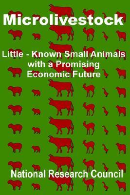 Microlivestock: Little-Known Small Animals with a Promising Economic Future National Research Council
