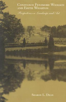 Constance Fenimore and Edith Wharton: Perspectives On Landscape and Art  by  Sharon L. Dean