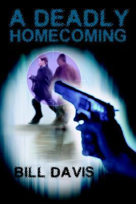 A Deadly Homecoming  by  Bill Davis