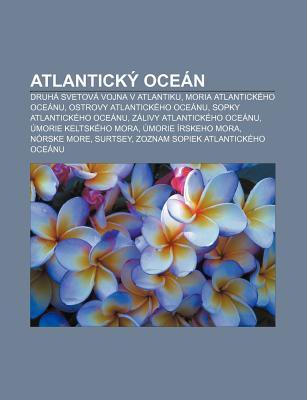 Atlantick Oce N: Druh Svetov Vojna V Atlantiku, Moria Atlantick Ho Oce NU, Ostrovy Atlantick Ho Oce NU, Sopky Atlantick Ho Oce NU  by  Source Wikipedia