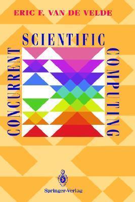 Concurrent Scientific Computing Eric F. Van de Velde