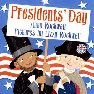 Presidents Day  by  Anne F. Rockwell