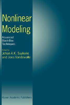 Nonlinear Modeling: Advanced Black-Box Techniques  by  Johan A.K. Suykens