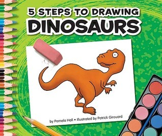 5 Steps to Drawing Dinosaurs  by  Pamela Hall