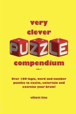 Very Clever Puzzle Compendium Vol 1  by  Elliott Line