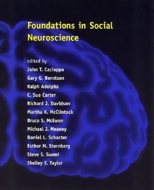 Foundations in Social Neuroscience John T. Cacioppo