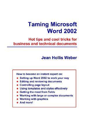 Taming Microsoft Word 2002 Jean Hollis Weber