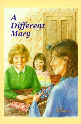 A Different Mary  by  Anne Rayment