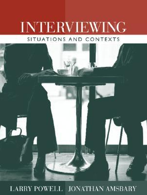 Interviewing: Situations and Contexts  by  Larry Powell