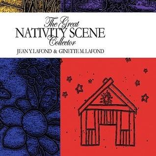 The Great Nativity Scene Collector Ginette M. LaFond