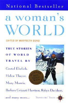 A Womans World: True Stories of World Travel  by  Marybeth Bond