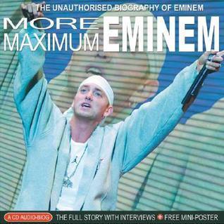 More Maximum Eminem: The Unauthorised Biography of Eminem Martin Roach