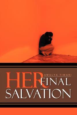 Her Final Salvation Amulya Tiwari