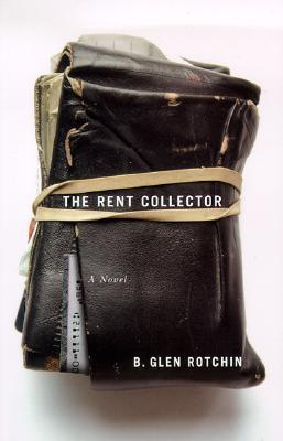 The Rent Collector  by  B. Glen Rotchin