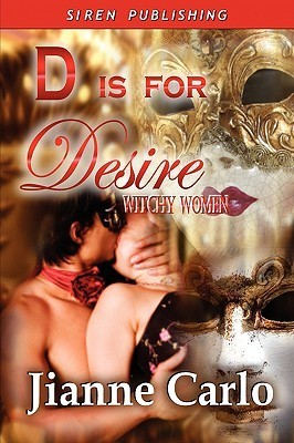 D Is For Desire (Witchy Women, #2) Jianne Carlo