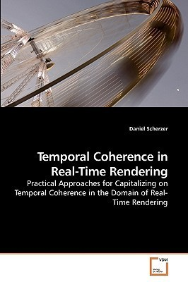 Temporal Coherence in Real-Time Rendering  by  Daniel Scherzer
