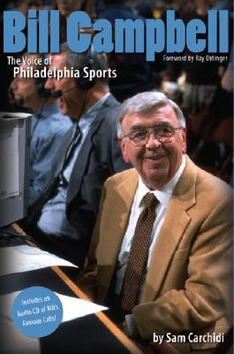 Bill Campbell: The Voice of Philadelphia [With CD] Sam Carchidi
