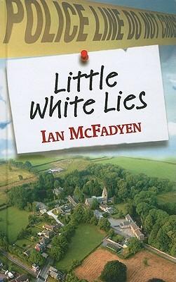 Little White Lies Ian  McFadyen